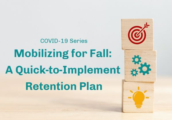 (FREE!) Webinar: Mobilizing for Fall: A Quick-to-Implement Retention Plan