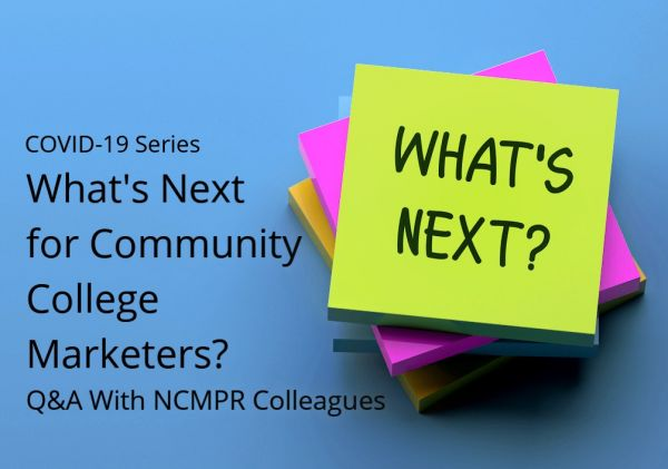 (FREE!) Webinar: What's Next for Community College Marketers? A Q&A With NCMPR Colleagues