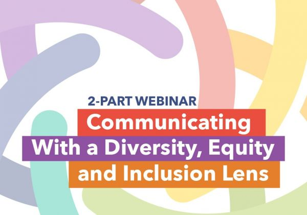 2-Part Webinar: Communicating With a Diversity, Equity and Inclusion Lens